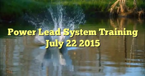 Power Lead System Training July 22 2015