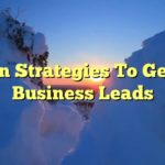 Proven Strategies To Get New Business Leads