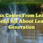 Success Comes From Learning: Read All About Lead Generation