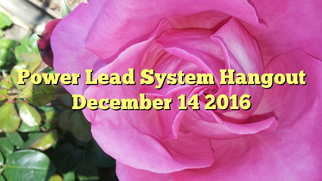 Power Lead System Hangout December 14 2016